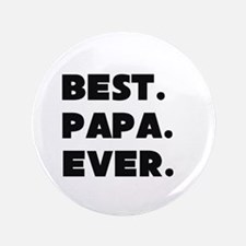 "Best Papa Ever 3.5"" Button"