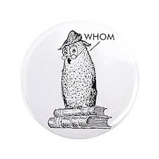 """Grammar Owl Says Whom 3.5"""" Button"""
