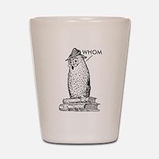 Grammar Owl Says Whom Shot Glass
