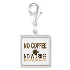Art Teacher No Coffee No Work Silver Square Charm