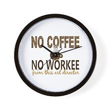 Art Director No Coffee No Workee Wall Clock