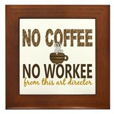Art Director No Coffee No Workee Framed Tile