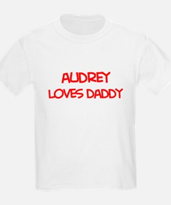 Audrey Loves Daddy T-Shirt