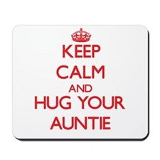 Keep Calm and HUG your Auntie Mousepad