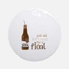 Just Add Ice Cream For A Float Ornament (Round)