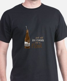 Just Add Ice Cream For A Float T-Shirt
