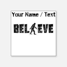 Custom Distressed Believe Bigfoot Sticker