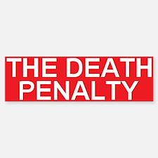 stop death penalty Bumper Bumper Bumper Sticker