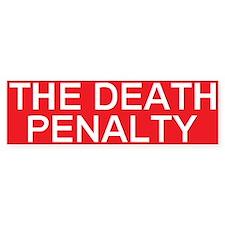 stop death penalty Bumper Bumper Sticker