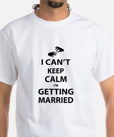 ICant Keep Calm Im Getting Married T-Shirt