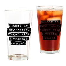 Change Is Inevitable Drinking Glass