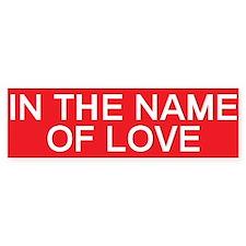stop in the name of love Bumper Bumper Sticker