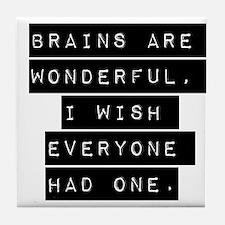 Brains Are Wonderful Tile Coaster