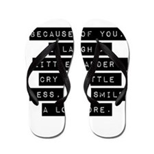 Because Of You Flip Flops
