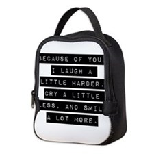 Because Of You Neoprene Lunch Bag