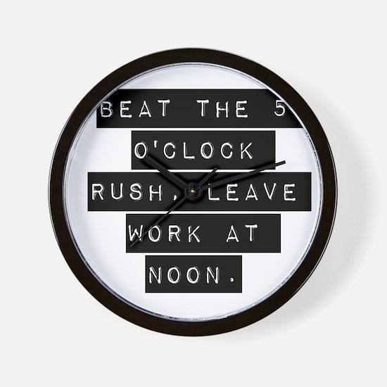 Beat the 5 OClock Rush Wall Clock