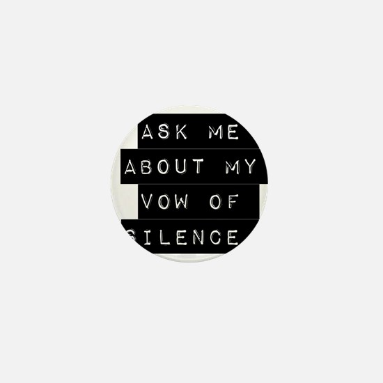 Ask Me About My Vow Of Silence Mini Button