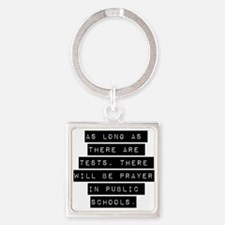 As Long As There Are Tests Keychains