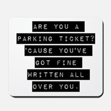 Are You A Parking Ticket Mousepad