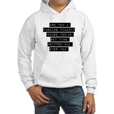 Are You A Parking Ticket Hoodie