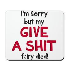 Give a shit fairy Mousepad