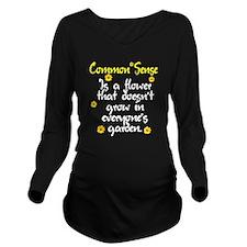 Common sense Long Sleeve Maternity T-Shirt