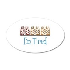 Im Tired Wall Decal