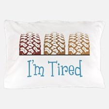 Im Tired Pillow Case