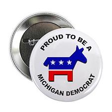 "Proud Michigan Democrat 2.25"" Button"