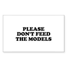 Please Don't Feed The Models Rectangle Decal
