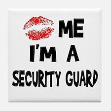 Kiss Me I'm A Security Guard Tile Coaster