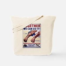Together We Can Do It keep Em Firing Tote Bag