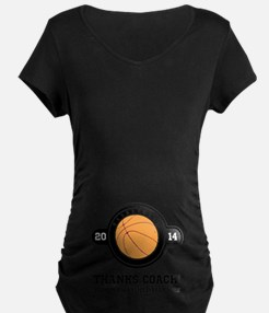 Thank you basketball coach Maternity T-Shirt