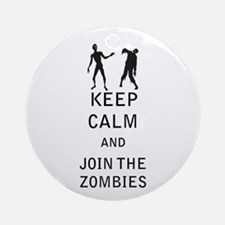 Keep Calm and Join The Zombies Ornament (Round)