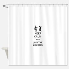 Keep Calm and Join The Zombies Shower Curtain