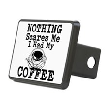 Nothing Scares Me I Had My Coffee Hitch Cover