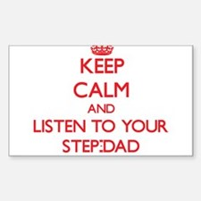 Keep Calm and Listen to your Step-Dad Decal