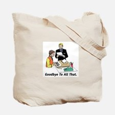 That Ship Has Sailed/goodbye To All Tote Bag