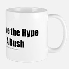 Don't Believe the Hype Mug