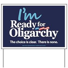 Im Ready for Oligarchy Hillary Parody Yard Sign