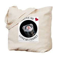 Love Me Love My Ferret - Tote Bag