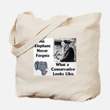 Elephant Never Forgets a Conservative Tote Bag