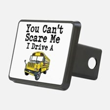 You Cant Scare me I Drive a School Bus Hitch Cover