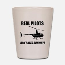 Real Pilots Dont Need Runways Shot Glass