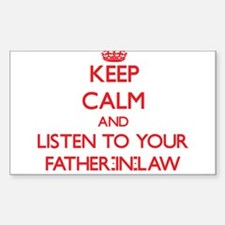 Keep Calm and Listen to your Father-in-Law Decal