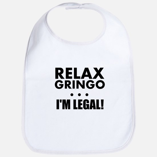 Relax Gringo Im Legal Bib