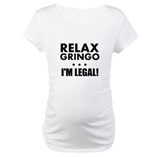 Relax Gringo Im Legal Shirt