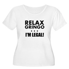 Relax Gringo Im Legal Plus Size T-Shirt