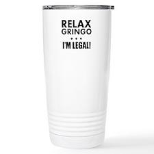 Relax Gringo Im Legal Travel Mug