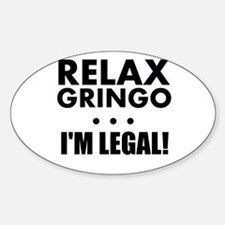 Relax Gringo Im Legal Decal